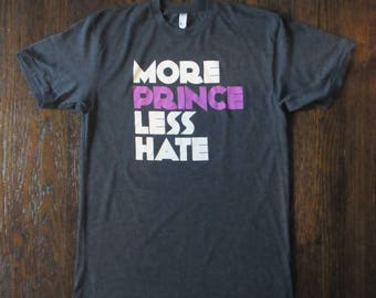 More Prince Less Hate Tee