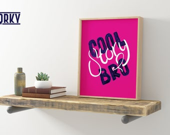 Cool Story Bro | Wall Art Print