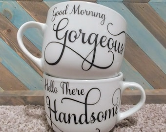 Couples Mug Set // His & Hers Mugs // Good Morning Gorgeous - Hello There Handsome