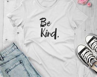 Be Kind Shirt, mom Gift  Shirt, Mom Gift, Christian Shirt ,kindness t shirt  ,Spread Kindness , Anti Bullying Shirt,Inspirational Shirt