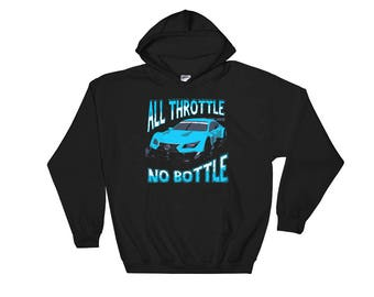 All Throttle No Bottle - Street Racing Import Car Turbo Boosted Drag Race Unisex Hooded Sweatshirt