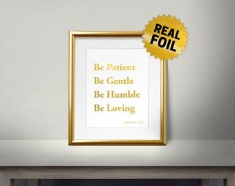 be patient be gentle be humble be loving, Real gold foil paper, Christian Quotes, Religious Words, Gold Foil Printing, Bible Verses