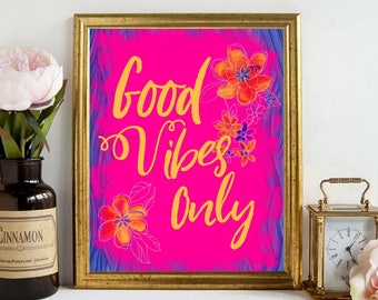 Printable art, Good Vibes Only, Inspirational Motivational Quotes, Wall Art, Living Room Dorm Bedroom Decor