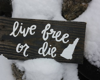 Live Free or Die Rustic New Hampshire Sign