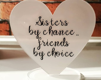 Sisters by chance, freestanding heart plaque