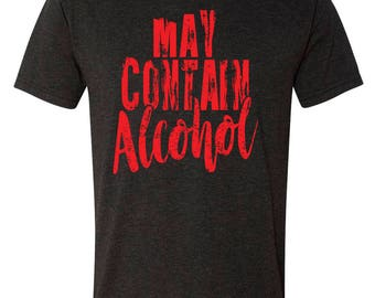 May Contain Alcohol Tees and tanks