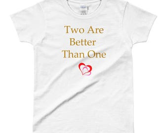 Two are Better Than One Ladies' T-shirt