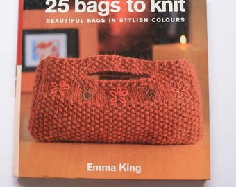 25 Bags To Knit By Emma King
