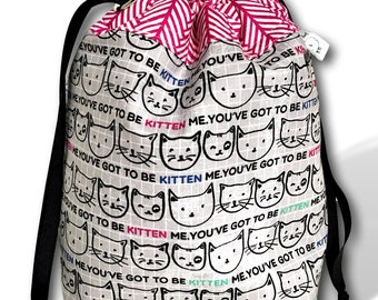 You Got to Be Kitten Me! - One Skein Project Bag for Knitting, Crochet, or Cross Stitch