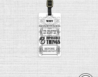 Luggage Tag 6 Impossible Things Alice Adventures in Wonderland Luggage Tag - Single Tag    Personalized Metal Tag