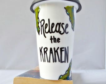 Funny Travel Mug, Release the Kraken, Funny Coffee Mugs for Work, With Lid, Ceramic, Geek Gifts, Octopus, Cephalopod, Tentacle, Personalized