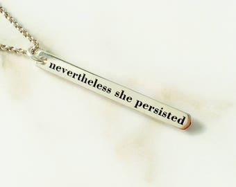 Vertical Bar Necklace . Sterling Silver Quote Necklace .  Nevertheless She Persisted Necklace . Tatumbradleyco