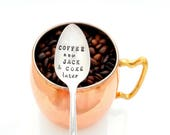 COFFEE now Jack and Coke later Stamped Spoon.  Jim Beam. Jack Daniels and Coca Cola. The ORIGINAL Hand Stamped Spoons™ Kelly Galanos