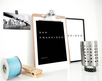 San Francisco The City Art Print, Minimal Wall Art, City Print, Travel Print, Black Poster, Typography Poster, Gift for Hipster, Black White