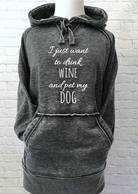 I just want to drink Wine and pet my Dog Hoodie Thick Warm Super Soft Sweatshirt in Dark Smoke