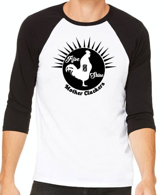Rise and Shine Mother Cluckers unisex style raglan baseball t-shirt