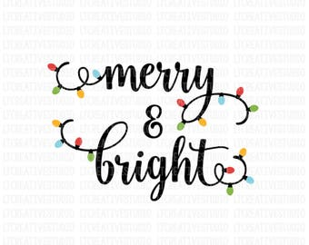 Merry And Bright SVG, Christmas Lights SVG, Christmas SVG, Silhouette Cut Files, Cricut Cut Files