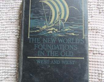 Vintage History Book 1929 The New Worlds Foundations in the Old by West old books