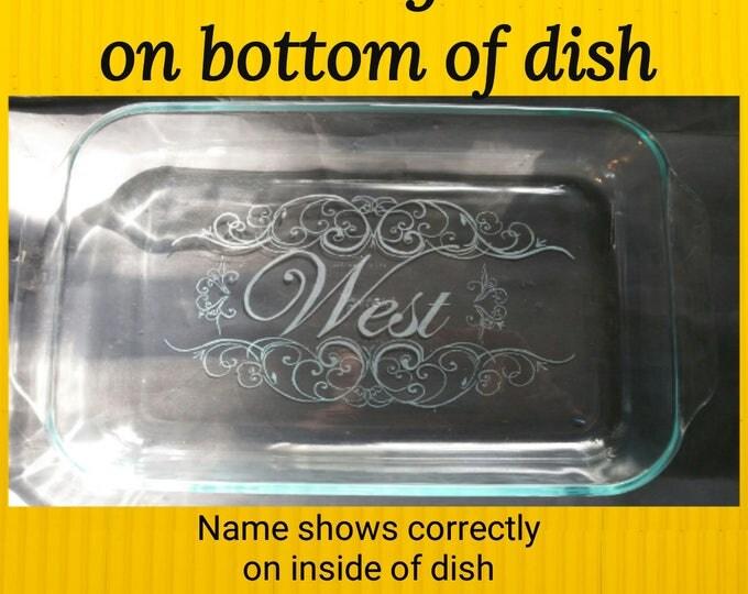 Hand Engraved 9X13 Pyrex Baking Dish