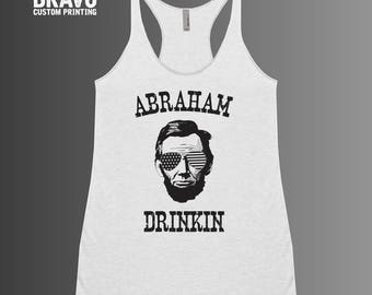 Abraham Drinkin Tank | Abraham Drinkin Shirt, Abraham Lincoln Tank, 4th of July tank, July 4th Tank