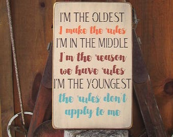 Wood Sign, I'm The Oldest I Make The Rules, Children, Family Sign, Children Sign