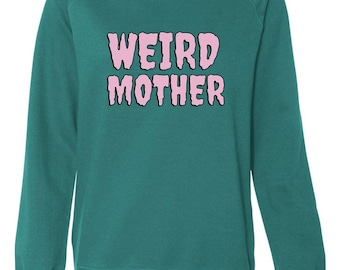 PRESALE - NEW Ladies Fit Weird Mother teal and pink sweater