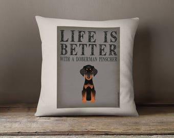 "Doberman Pinscher Decorative Pillow - Life is Better with a Doberman Decorative Toss Pillow - 18"" x 18"" Square Pillow Cover - Item LBDP"