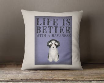 """Havanese Decorative Pillow - Life is Better with a Havanese Decorative Toss Pillow - 18"""" x 18"""" Square Pillow Cover - Item LBBE"""