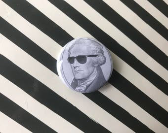 Alaxander Hamilton with Shades - Pinback Button or Magnet
