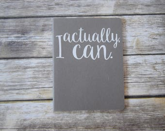 Actually, I Can affirmation journal moleskin notebook empowerment diary