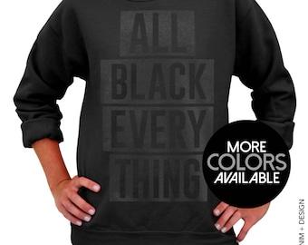 All Black Everything Crew Neck Sweatshirt - Black Unisex Crew Neck Sweater, Black and White ink Available