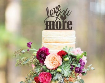 Wooden cake topper, rustic wedding cake topper, Love You More cake topper, wood cake decor, woodland wedding decor, Your choice of wood