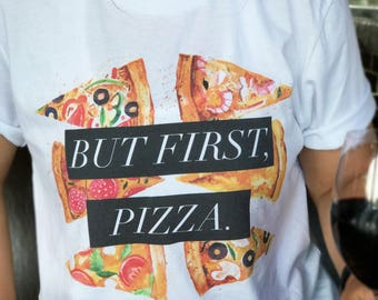 But First Pizza Shirt, Pizza Tshirt