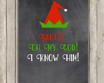 8x10 Christmas Printable, Buddy The Elf Quote, Typography Art, Christmas Decor, Elf Movie, Chalkboard Printable Quote, Santa OMG I Know Him!