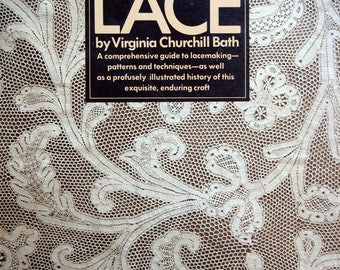 Lace By Virginia Churchill Bath A Comprehensive Guide To Lacemaking - Patterns And Techniques Vintage Paperback Lacemaking Pattern Book 1974