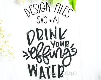 Hand Lettered Drink your effing water | Clip Art | SVG | Cut File | Instant Download