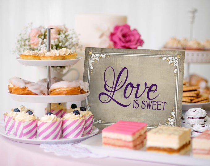Love is Sweet, Wedding Sign | PRINTABLE Digital File, DIY Wedding signage, Old Lace Collection, Love is Sweet Sign, Wedding Dessert Table