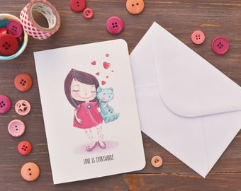 """Greeting Card """"Love is everywhere"""" - Little girl with teddy bear and hearts"""
