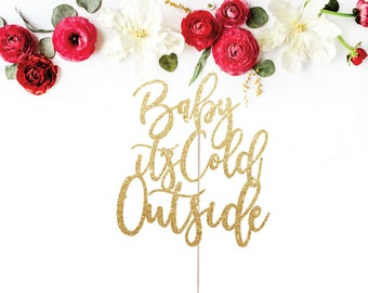 Baby It's Cold Outside Cake Topper, Winter Cake Topper, Snowflake Topper, Christmas Cake Topper, Baby Shower, Baby its Cold Outside