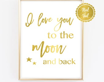 I love you to the moon & back // Gold Foil nursery art // Cute kids decor // Nursery PRINT in gold foil // Moon typography // Moon stars