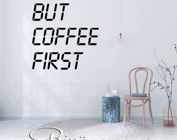 but coffee first wall art wall decal wall quote vinyl lettering wall sticker home decor wall saying café java espresso