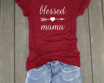 Blessed Mama Shirt - Mother's Day Shirt - Tired as a Mother Shirt - Funny Mom Shirt - Mom Shirt - Mama Shirt - Blessed Mama