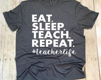 Teacher Shirts, Eat Sleep Teach Repeat Teacher T-Shirt, Funny Teacher Shirt, Teacher Team Shirts, Teacher Shirt, Teacher TShirt, Teacher Tee