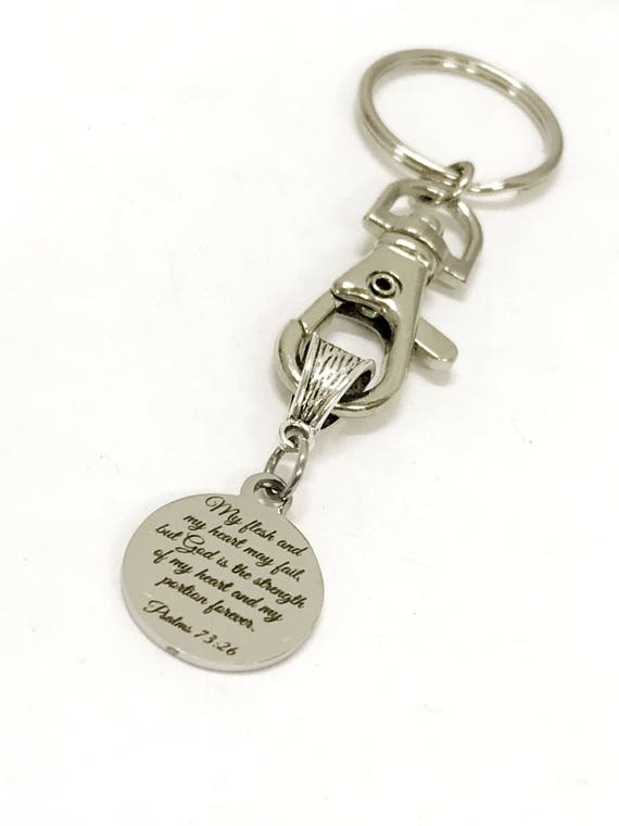 Christian Keychain Gifts, My Flesh and My Heart May Fail Keychain, Psalms 73:26 Keychain, Scripture Gifts, Bible Verse Gifts, Christian Gift
