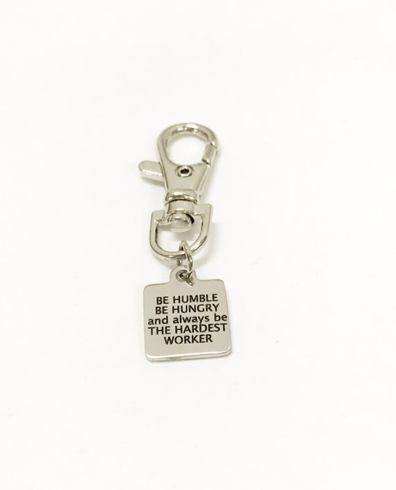 Encouragement Gift, Sports Encouragement, New Job Gift, Be Humble Be Hungry Be The Hardest Worker, Zipper Pull Charm, Sports Bag Charm