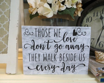 """Wood Sympathy Sign, """"Those we love don't go away They walk beside us every day"""", Sympathy Quote, Remembrance Gift, Condolence Gift"""