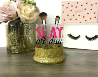 Makeup brush holder - Slay - Slay all day - Makeup artist gift - Cosmetologist Gift - Chic Make up brush holders - Bathroom Vanity Decor