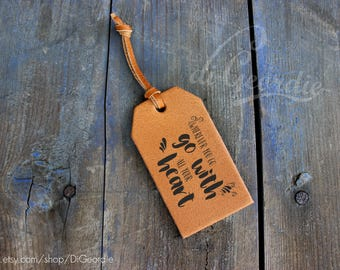 Wherever you go, go with all your heart monogram luggage tag wedding favors leather luggage tags custom luggage tag favors adventure tag
