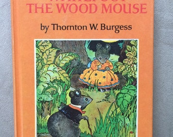 Whitefoot The Wood Mouse, by Thornton W. Burgess, Green Forest Series #3, Illustrations by Harrison Cady. Vintage