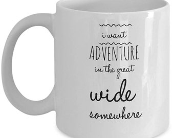 I want adventure in the great wide somewhere mug -Belle inspired